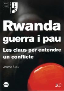 Jaume Suau. Rwanda, guerra i pau