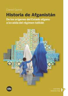 "Gomà, Daniel. ""Historia de Afganistán : de los orígenes del estado afgano a la caída del régimen talibán"""